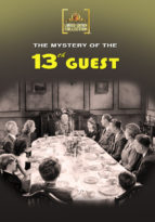 The Mystery of the 13th Guest - An anniversary dinner of 13 guests, a mysterious legacy, and a murder. Rare film classic.