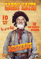 Gabby Hayes Show - The Gabby Hayes Show was a western television series in which Roy Rogers sidekick, George 'Gabby' Hayes narrated each episode.