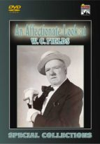 An Affectionate Look at W. C. Fields
